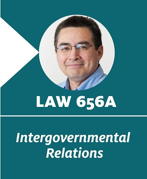 Intergovernmental Relations. LAW 656A. Jaime Pinkham and Joseph Kalt
